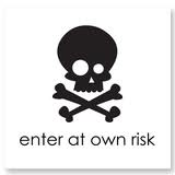 enter at own risk